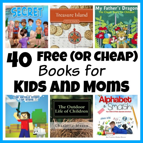 Don't spend a fortune getting books for your homeschool! Instead, check out this list of 40 free (or cheap) books for kids and moms!