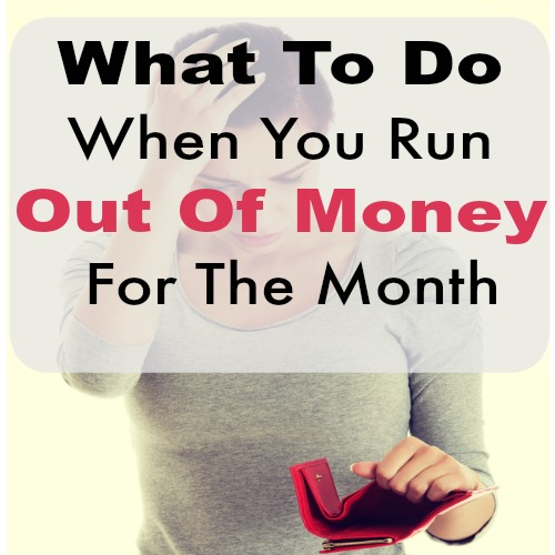 What To Do When You Run Out of Money For the Month - Sometimes there is just not enough money to cover the rest of the month. Maybe you panic, maybe you don't. Maybe you do not know where to turn or what to even begin doing! Here's what to do when you run out of money for the month.