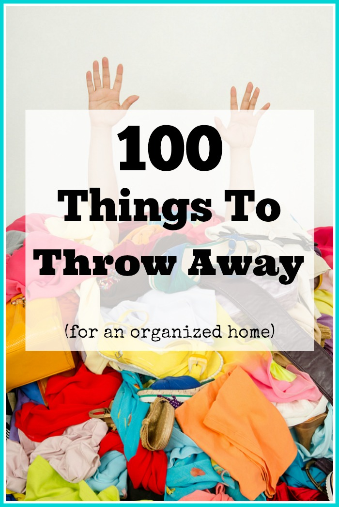 100 Things To Throw Away Today