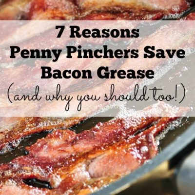 7 Reasons Penny Pinchers Save Bacon Grease