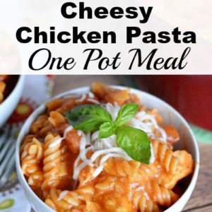 Italian Cheesy Chicken Pasta One Pot Meal