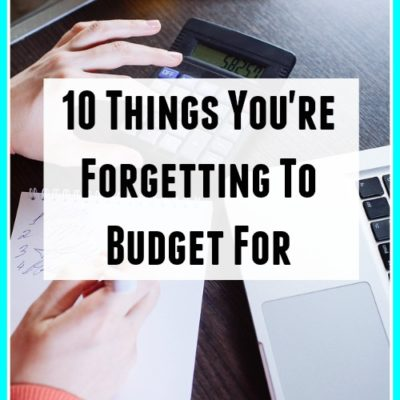 10 Things You're Forgetting to Budget For