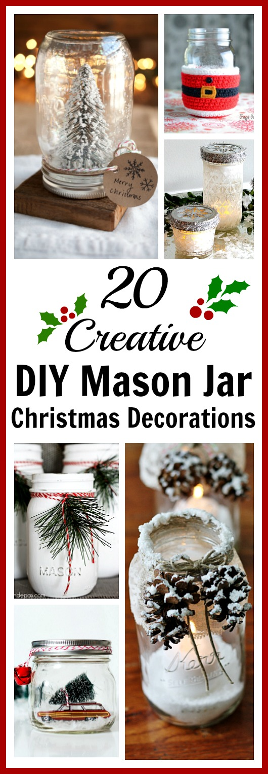 20 Creative DIY Mason Jar Christmas Decorations- If you want new Christmas decor to display this year, don't spend a fortune at the store! Instead, make some pretty DIY Mason jar Christmas decorations!