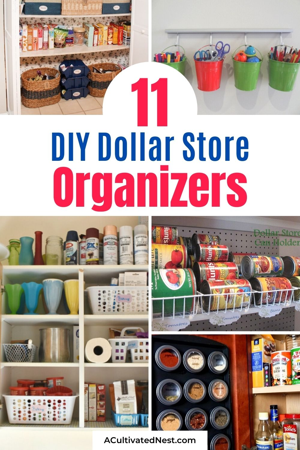 11 Ways to Use Dollar Store Organizing Hacks to Organize Everything- It's easy to organize your home on a budget with these DIY dollar store organization solutions! | #dollarStoreOrganizing #homeOrganization #organizingTips #organizing #ACultivatedNest