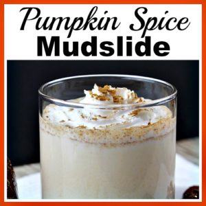 Pumpkin Spice Mudslide- Easy Homemade Alcoholic Drink Recipe