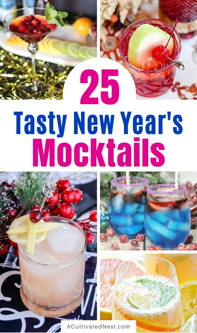 25 Delicious New Year's Eve Mocktail Recipes- These delicious alcohol-free New Year's Eve mocktail recipes are perfect for kids, pregnant women, or anyone who simply doesn't want to drink alcohol on New Year's Eve! And they're just as pretty and delicious as real cocktails! | #mocktail #recipe #drinkRecipe #NewYearsEve #ACultivatedNest
