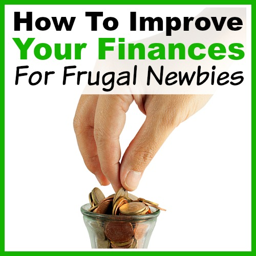 How to Improve Your Finances- For Frugal Newbies- There are many easy ways to be frugal and save money. If you're new to frugality, you need these tips on how to improve your finances! | frugal living, save money, personal finance, money saving tips, how to be frugal, money saving ideas, save more money