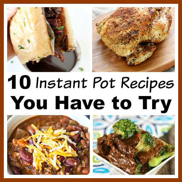 10 Yummy Instant Pot Recipes You Have to Try