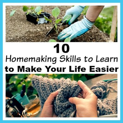 10 Homemaking Skills to Learn to Make Your Life Easier