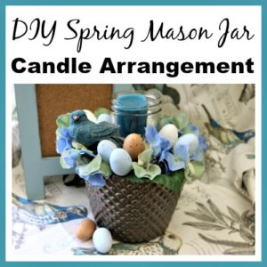 DIY Spring Mason Jar Candle Arrangement