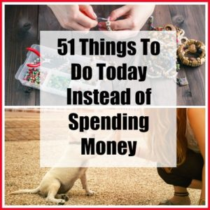 51 Things to Do Today Instead of Spending Money