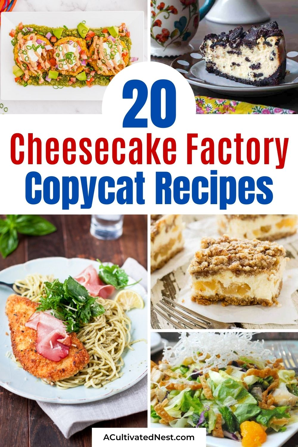 20 Cheesecake Factory Copycat Recipes- If you want to save money but love the Cheesecake Factory, a great way to get your favorite meals on a budget is with these 20 Cheesecake Factory copycat recipes! There are so many tasty copycats to try! | dessert recipes, dinner recipes, #recipes #copycatRecipe #cheesecakeFactory #dinnerIdeas #ACultivatedNest