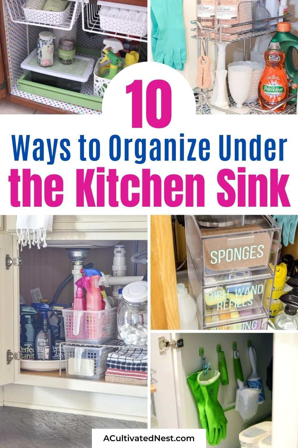 10 Clever Under the Kitchen Sink Organizing Ideas- If you struggle to organize under your kitchen sink, then you need these clever tips and hacks! | #kitchenOrganization #kitchenOrganizing #organizingTips #organization #ACultivatedNest