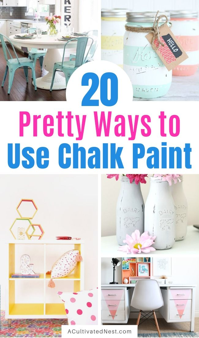 20 Original Ways to Decorate with Chalk Paint- Chalk paint is perfect for distressing furniture and updating your home's decor. For DIY project inspiration, here are 20 original ways to decorate with chalk paint! | chalk paint furniture makeovers, chalk paint DIY project, bright decor, summer decor, frugal DIY project, #DIY #diyProject #chalkyPaint #decor #ACultivatedNest