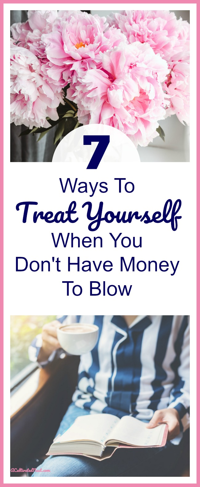7 Ways To Treat Yourself- There are plenty of ways to pamper yourself that won't cost you a dime. Enjoy these 7 wonderful ways to treat yourself when you don't have money to blow! | frugal living, self-care, save money, how to treat yourself on a budget