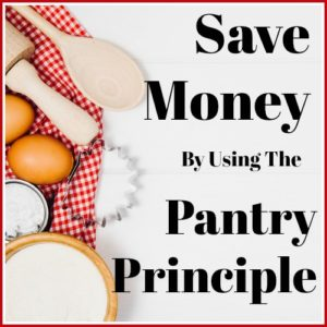 "Save Money By Using The ""Pantry Principle"""
