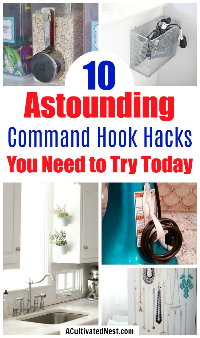 10 Mind Blowing Command Hook Hacks You Need To Know- Command Hooks can be amazing home organization tools if used the right way! For some great inspiration, check out these 10 amazing Command Hook hacks! | organizing tips, organization hacks, pantry organization, bathroom organization, kitchen organization, organize your home, #organizing #homeOrganization #ACultivatedNest