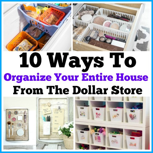 Organizing With Dollar Store Items: Ways To Organize Your Entire Home From The Dollar Store