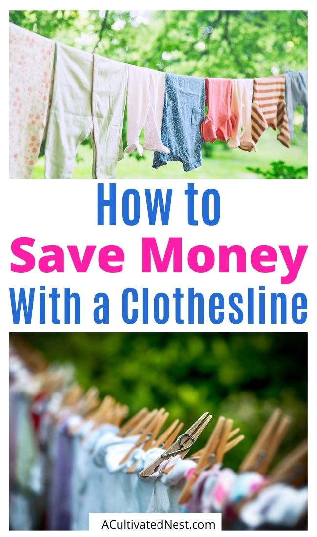 How a Clothesline Can Save You Money- An easy and eco-friendly way to save money is with a clothesline! Here are all the great ways a clothesline can save you money! | #saveMoney #moneySavingTips #frugalLiving #frugal #ACultivatedNest