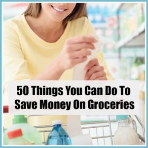 50 Things You Can Do To Save Money On Groceries