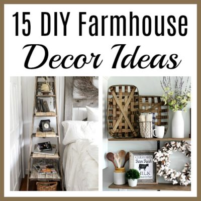 15 Charming DIY Farmhouse Decor Ideas