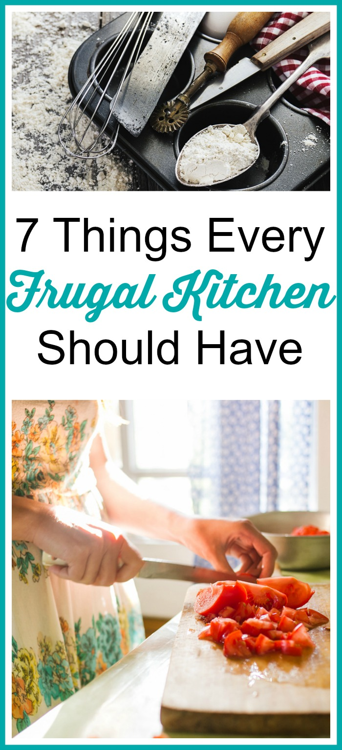 7 Things Every Frugal Kitchen Should Have - you'll be more successful at keeping your meal costs down on a regular basis with these 7 items! Frugal living, living on a budget, frugal homemaking, homemaker tips, money saving tips, #Frugal