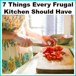 7 Things Every Frugal Kitchen Should Have
