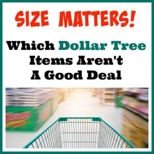 Size Matters: Which Dollar Tree Items Simply Aren't a Deal