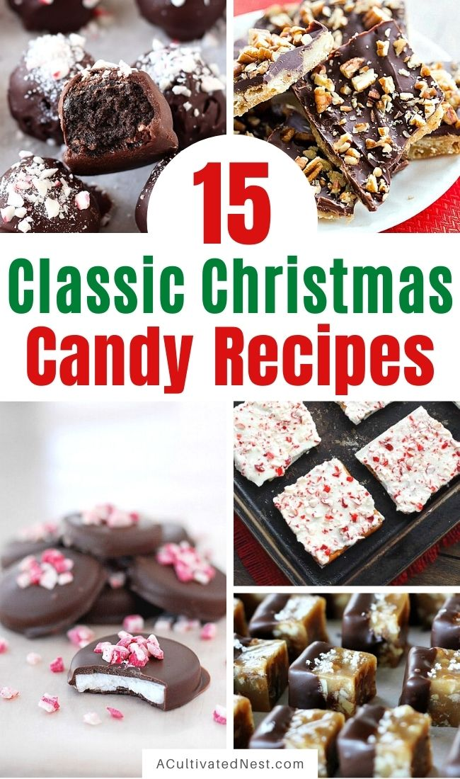 15 Classic Candy Recipes to DIY this Christmas- For a delicious treat this holiday season, you have to make some of these classic Christmas candy recipes! There are so many tasty Christmas desserts to try! | old-fashioned Christmas candy, #ChristmasCandy #recipes #desserts #ChristmasRecipes #ACultivatedNest