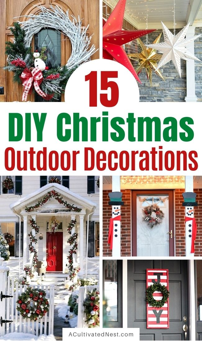 15 Easy DIY Outdoor Christmas Decorating Ideas- Make your home look beautiful on a budget this Christmas with these 15 easy DIY outdoor Christmas decorating ideas! | #ChristmasDecorations #Christmas #ChristmasDecor #ChristmasDIY #ACultivatedNest