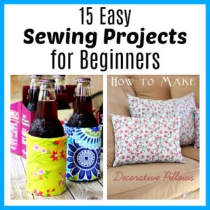 15 More Easy Sewing Projects for Beginners