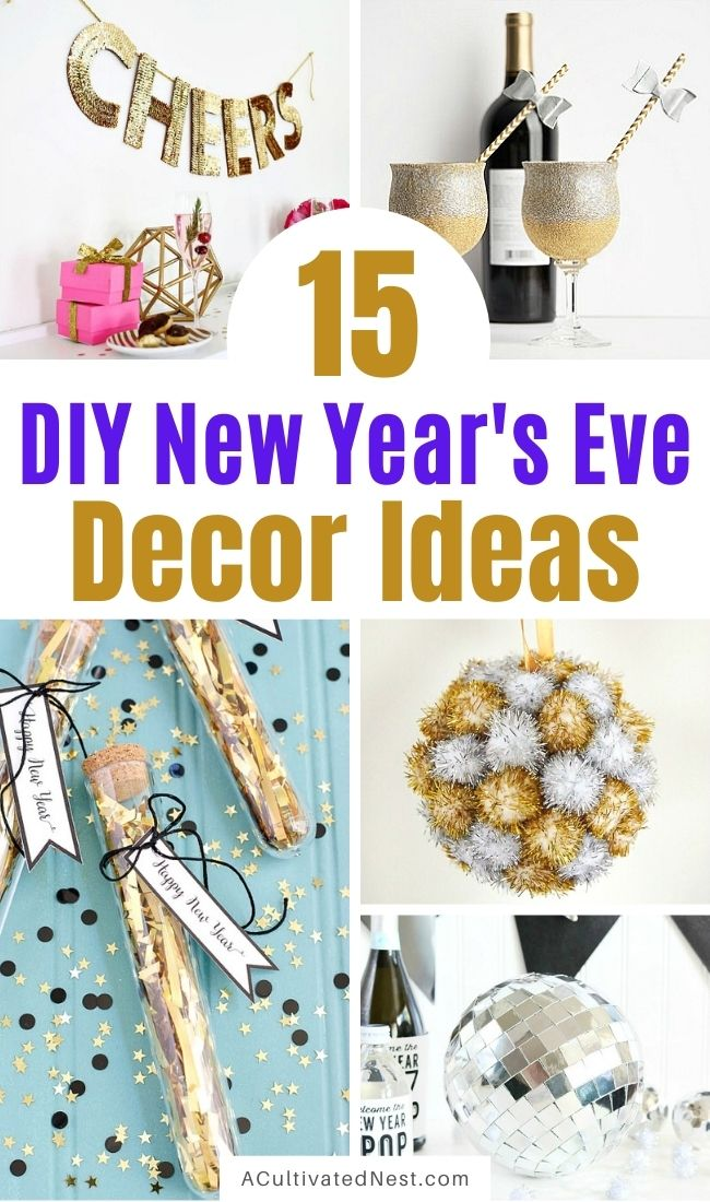 15 DIY New Year's Eve Décor Ideas- Have a fun New Year's Eve on a budget with these sparkly and glamorous DIY New Year's Eve décor ideas! | #NewYears #NewYearsEve #NewYearsEveParty #DIY #ACultivatedNest