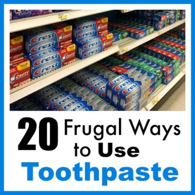 20 Frugal Ways to Use Toothpaste