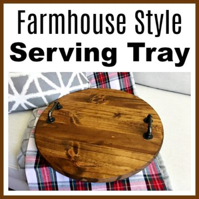 DIY Farmhouse Style Serving Tray