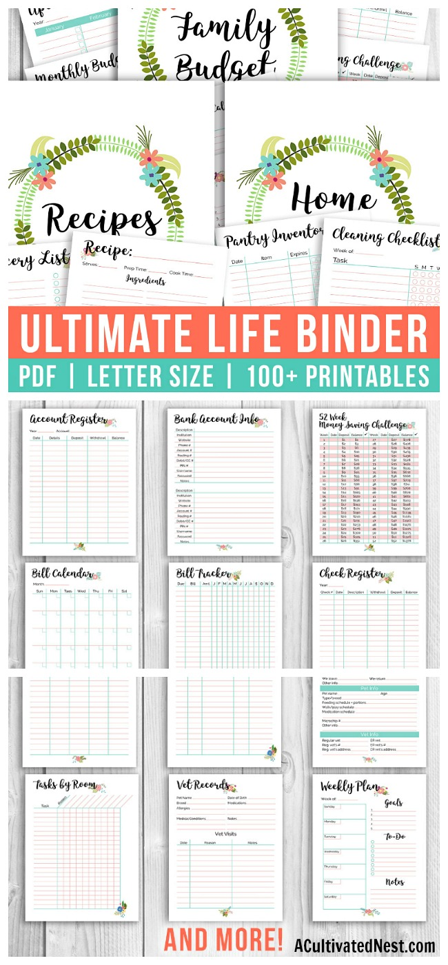 Printable Ultimate Life Binder- If you want to get your whole life organized the easy way, you need this printable binder bundle! It contains our popular floral home management binder, budget binder, and recipe binder- a total of 100+printable pages (including pretty covers and dividers)! | #printable #binder #budgetBinder #homeBinder #recipeBinder #homemaking #homeManagement #personalFinance #budgeting #frugalLiving #SAHM #organizing #organization #organizeYourLife