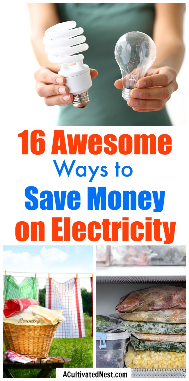 16 Ways to Save Money on Electricity- Just because the modern home uses a lot of electricity doesn't mean there aren't ways to lower your electricity bill! Take a look at these 16 clever ways to save money on electricity! | reduce your electricity usage, lower your energy bill, reduce your power bill, #frugal #saveMoney #electricity #moneySavingTips #frugalLiving #frugality #electricityBill