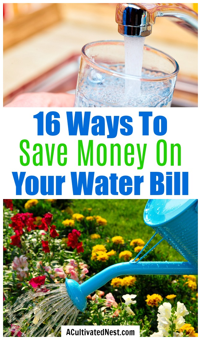 16 Ways to Save Money on Your Water Bill- Tired of your water bill draining your budget? Check out these 16 easy tips and tricks that can help you save money on your water bill! | #saveMoney #waterBill #water #frugalLiving #moneySaving #moneySavingTips #waysToSaveMoney #frugal #reduceWaterUsage #utilities