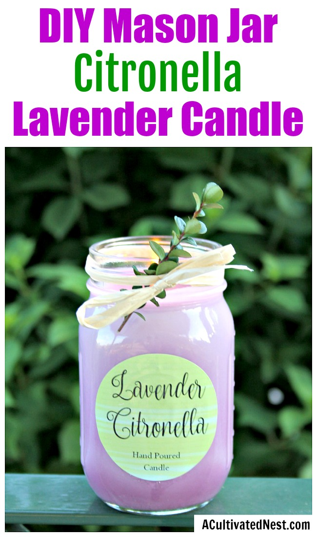 DIY Mason Jar Citronella Lavender Candle- Tired of being bothered by bugs? Then you should make these all-natural DIY citronella candles! | homemade citronella candles, #DIY #candle #mosquitoes #MasonJar #craft #allNatural #bugRepellent #citronella #essentialOils