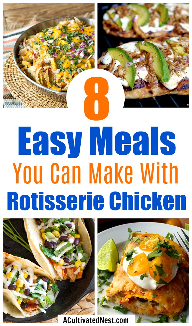 8 Easy Meals You Can Make With Rotisserie Chicken- You can quickly make a yummy semi-homemade meal with store-bought rotisserie chicken! Here are some tasty recipes you can make with rotisserie chicken! | #recipe #chicken #food #rotisserieChicken #dinner #easyRecipe #easyMeal #easyDinner #tacos #pasta #pizza #soup