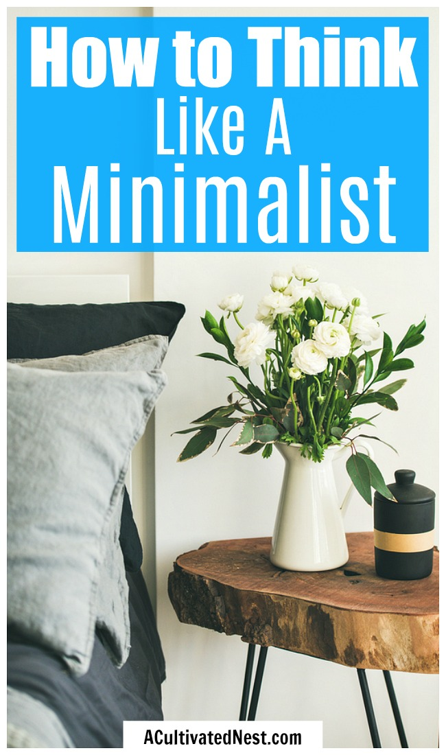 How to Think Like a Minimalist- Minimalism is a very rewarding lifestyle, but it can be tricky to transition into without any help. Luckily, this article will tell you all you need to know about minimalism and how to think like a minimalist! | #minimalist #minimalism #lifestyle #simpleLiving #frugalLiving