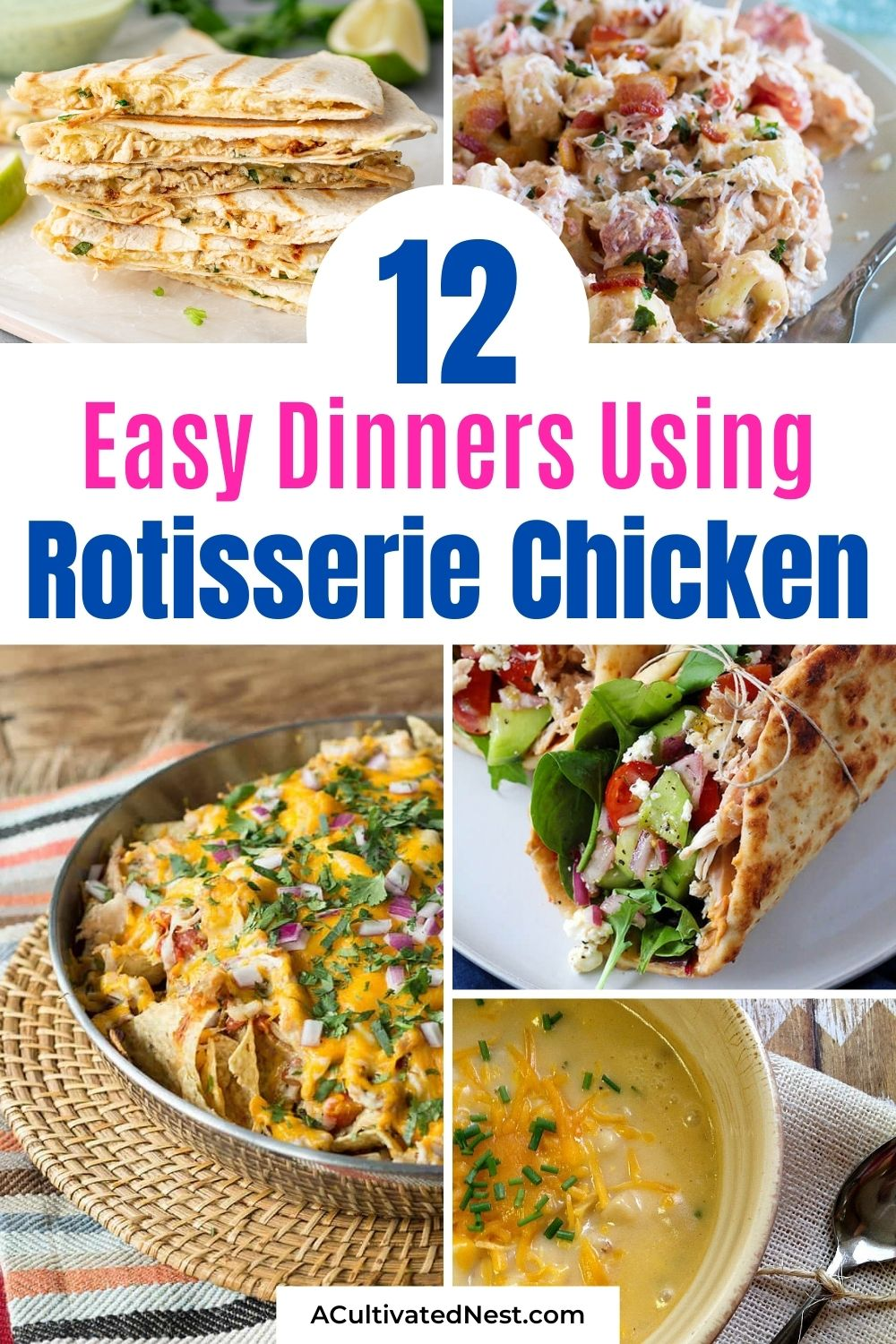 12 Easy Meals You Can Make With Rotisserie Chicken