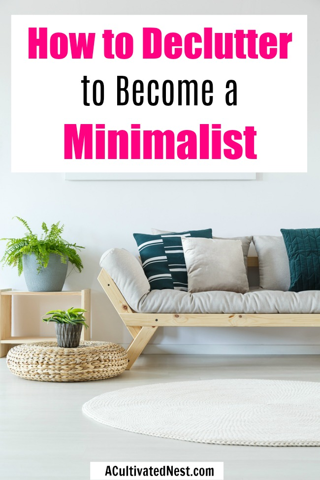 How to Declutter for a Minimalist Life- If you want to be a minimalist, then you need to declutter your home and your life! Here is how to declutter for a minimalist life! | #minimalist #minimalism #decluttering #declutter #lifestyle
