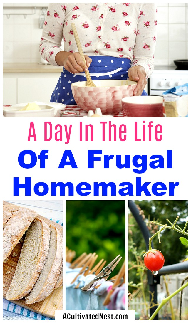 A Day In The Life Of a Frugal Homemaker- Adding some frugal living ideas into your life isn't as hard as you may think! For some fun inspiration, take a look at a day in the life of a frugal homemaker! | frugal housewife, how to be frugal, what a frugal life is like, spend less, #frugal #frugalLiving #saveMoney #moneySavingTips #frugality