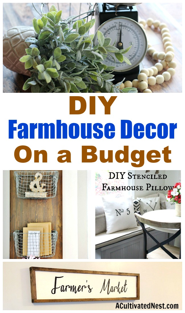 Farmhouse Decorating on a Budget: Thrifty Tips- There's no need to spend hundreds on farmhouse style decor for your home. Instead, check out these thrifty ideas for farmhouse decorating on a budget! | #farmhouse #farmhouseDecor #farmhouseStyle #DIY #diyProject #fixerUpper #saveMoney #moneySavingTips #frugalLiving #frugal #ACultivatedNest