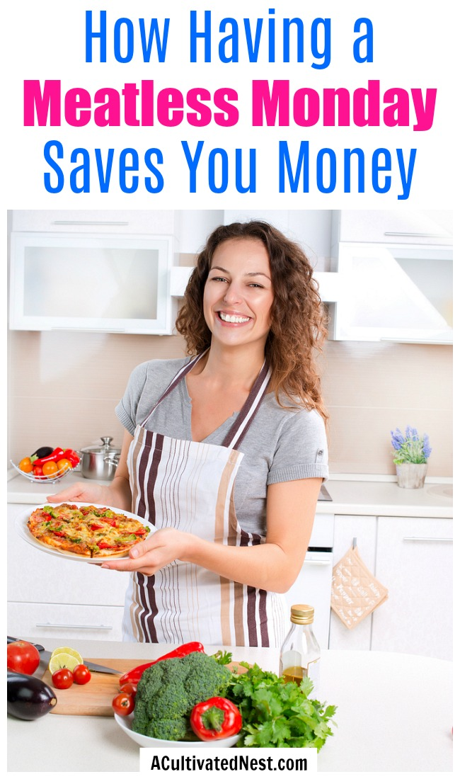 How Having a Meatless Monday Saves You Money- Everyone knows that having one meatless day a week is good for your health, but did you know it's also good for your budget? Here are all the ways Meatless Mondays can save you money! | eat less meat, eat vegetarian once a week, #saveMoney #meatlessMonday #frugalLiving #moneySavingTips #moneySaving #frugal #frugality