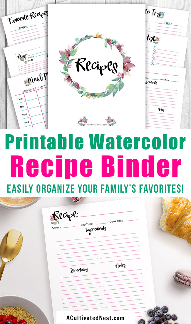 Printable Recipe Binder: Watercolor- Get your family's favorite recipes organized with ease with the help of this handy printable recipe binder! It comes with 50+ printables to make it easy to organize all your recipes in the way that works best for you! | #printable #food #recipeBinder #kitchenBinder #recipes #organizing #organize #organization #organizingTips #ACultivatedNest