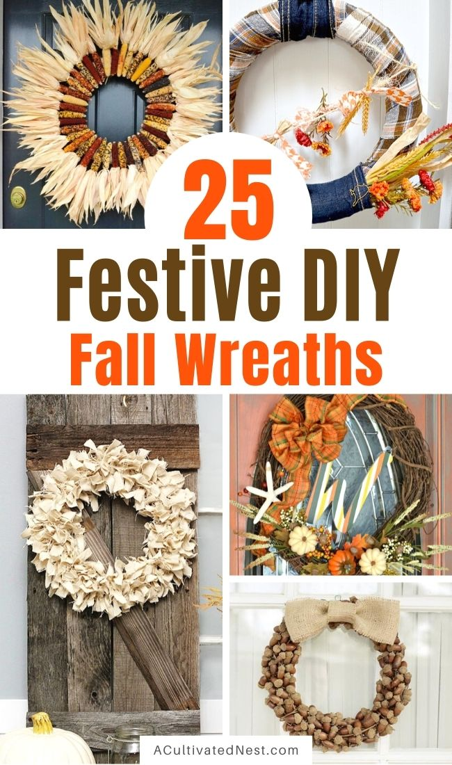 25 Festive DIY Fall Wreaths- A fun way to decor your home for fall on a budget is to make one of these gorgeous DIY fall wreaths! There are so many cute ways you can style your homemade fall wreath! | how to make a wreath, fall-themed wreath, frugal fall wreath, inexpensive fall wreath, DIY fall home decor, #DIY #wreathDIY #fallDecor #diyProject #ACultivatedNest