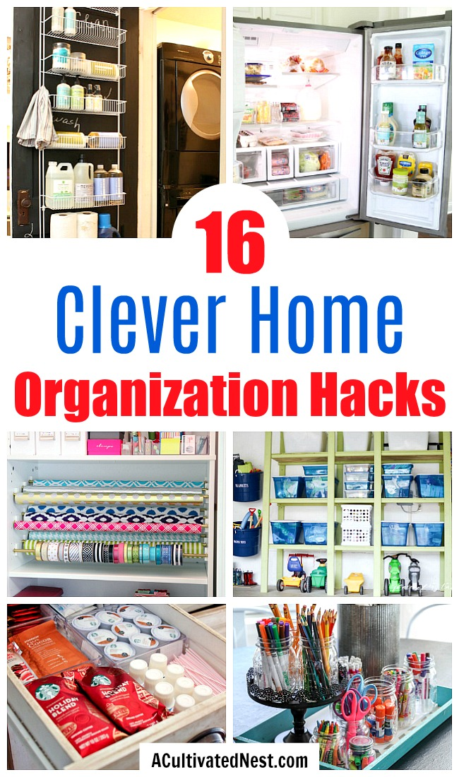 16 Genius Home Organization Hacks- It can be easy (and inexpensive) to organize your home, if you know these 16 smart home organization hacks! Use these to organize your home in a weekend! | organize your home, small space organizing, how to organize on a budget, #organizingTips #homeOrganization #ACultivatedNest