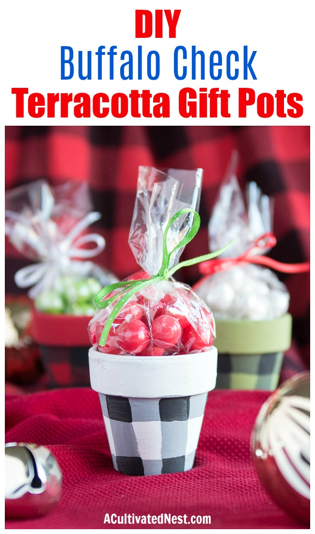 DIY Buffalo Check Terracotta Gift Pots- If you want to give your small food gift or DIY present in a creative way, you need to make these DIY buffalo check terracotta gift pots! These would be perfect for DIY Christmas presents! | handmade gift, homemade gift, craft, how to wrap food gifts, how to give food presents, candy gift containers, #foodGift #diyGift #ACultivatedNest