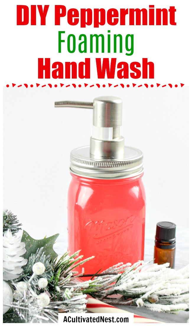 Peppermint DIY Foaming Hand Wash- For a fun and festive way to keep your hands clean, you should make this peppermint DIY foaming hand soap! It's quick to make, and all-natural!   homemade liquid soap, DIY hand soap, make your won soap, Christmas soap, frugal living, #DIY #soap #ACultivatedNest